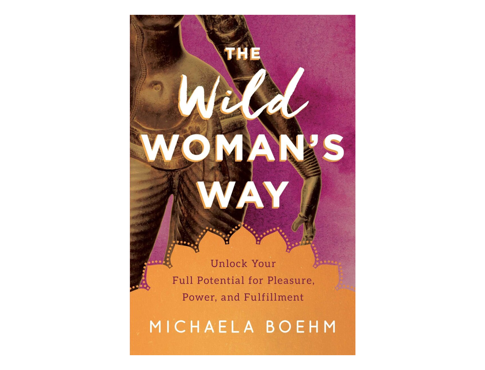 <em>The Wild Woman's Way</em> by Michaela Boehm