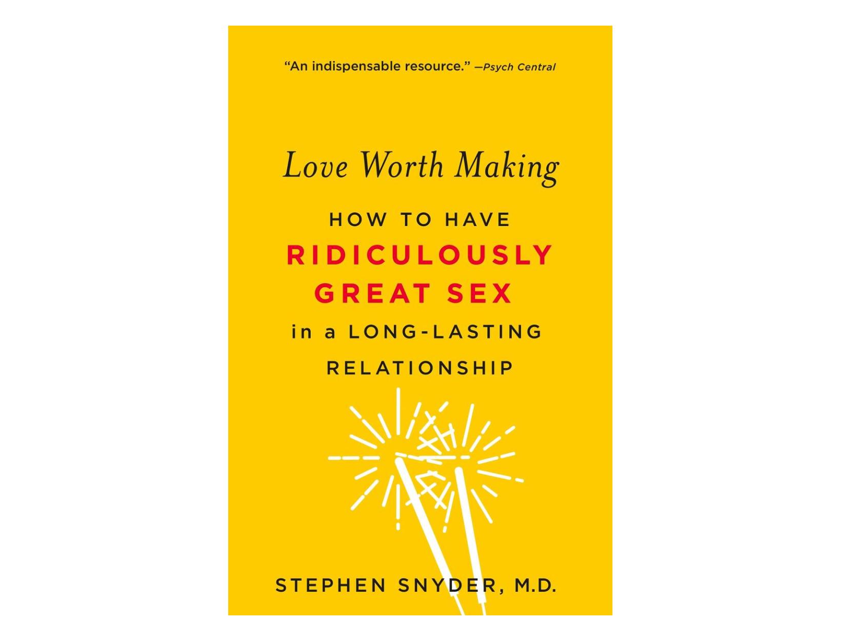 <em>Love Worth Making</em> by Stephen Snyder, MD