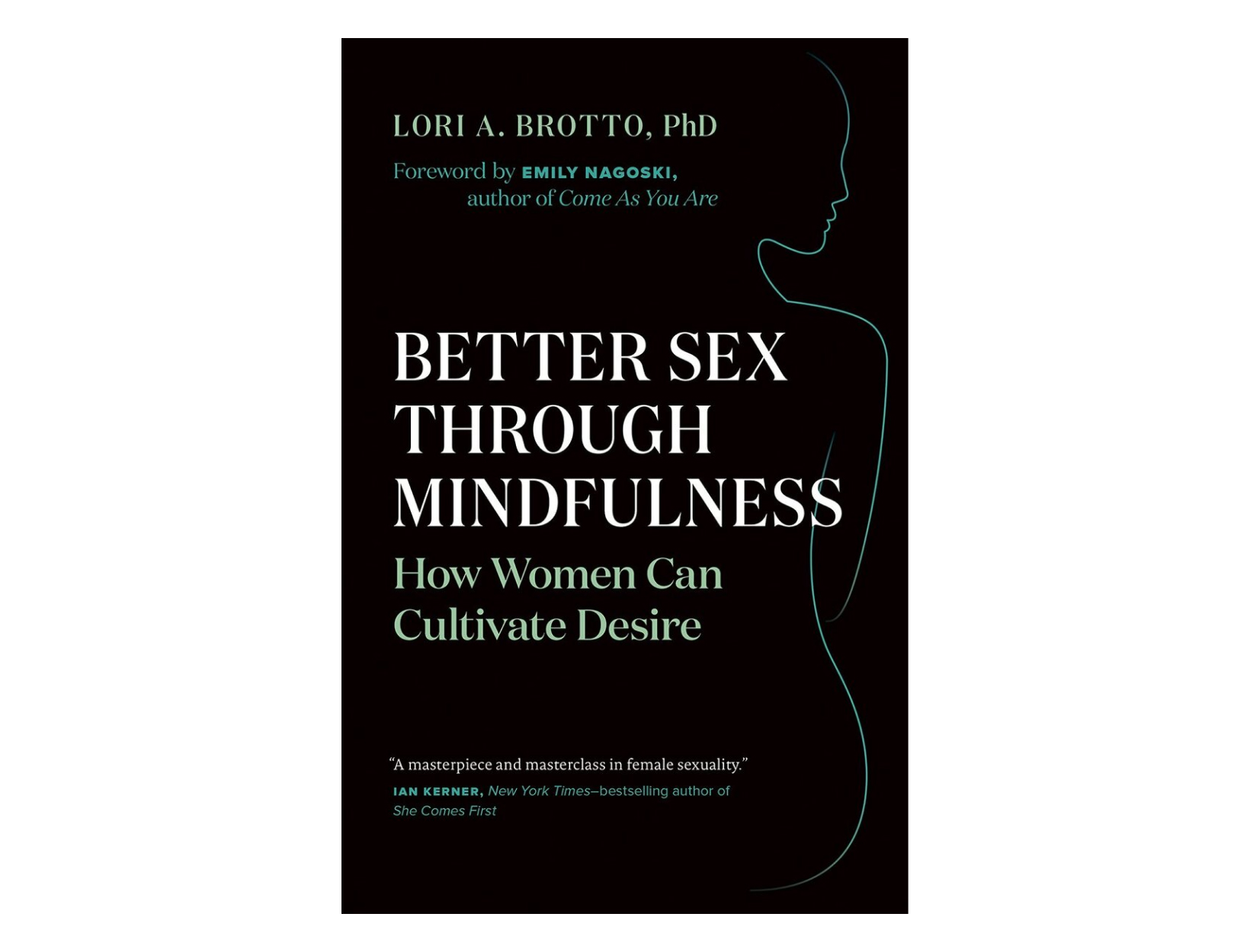 <em>Better Sex through Mindfulness</em> by Lori A. Brotto, PhD