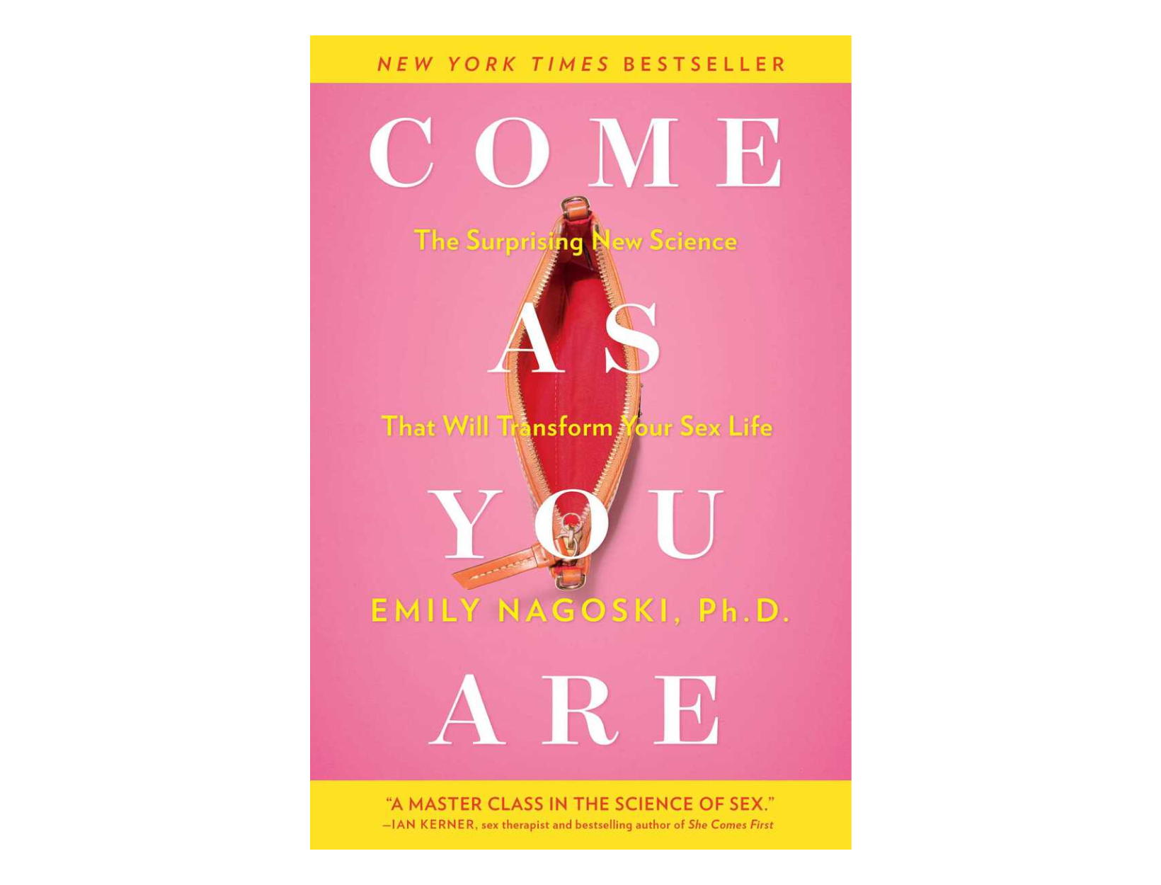 <em>Come as You Are</em> by Emily Nagoski, PhD