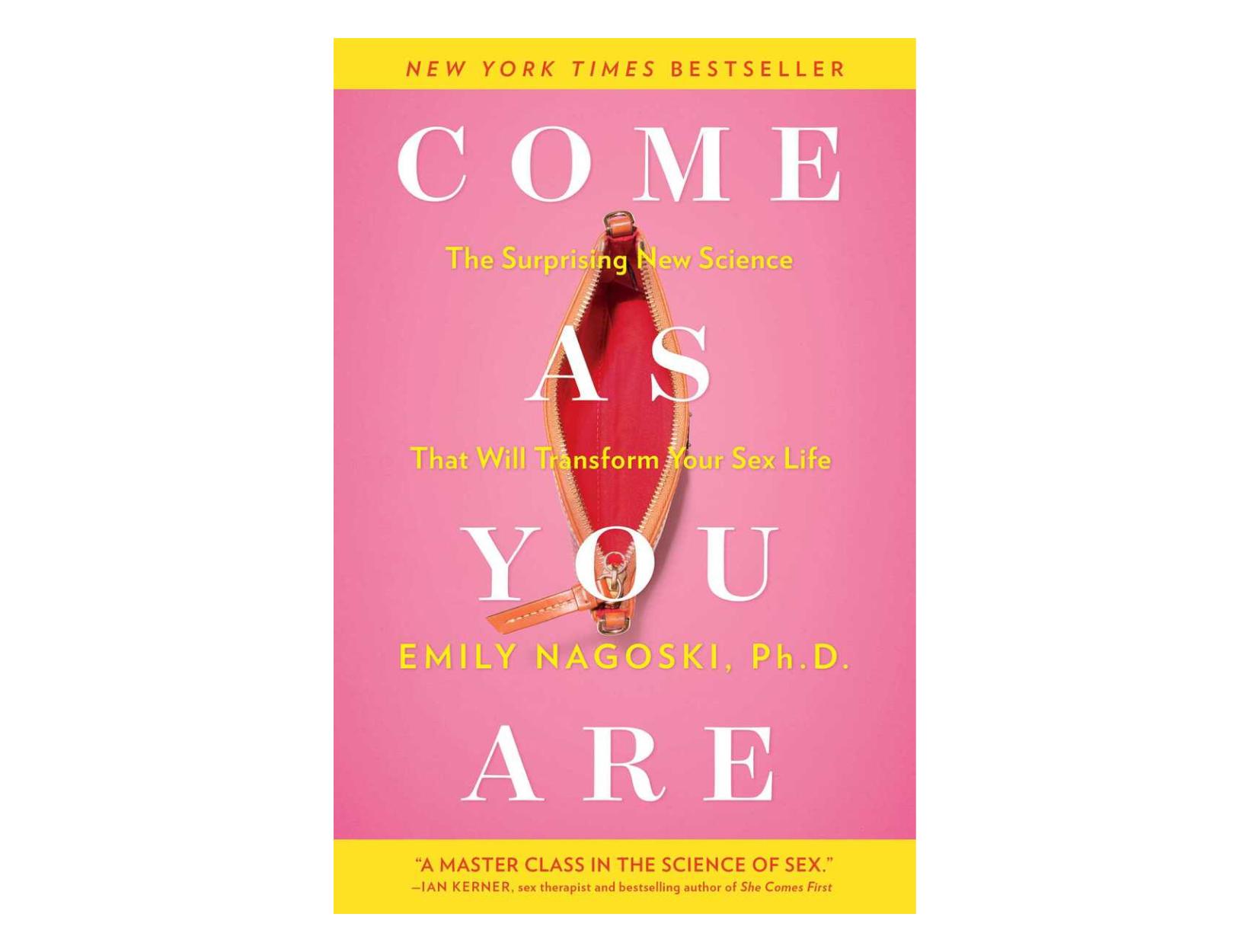 <em>Come as You Are</em> by Emily Nagoski, PhD