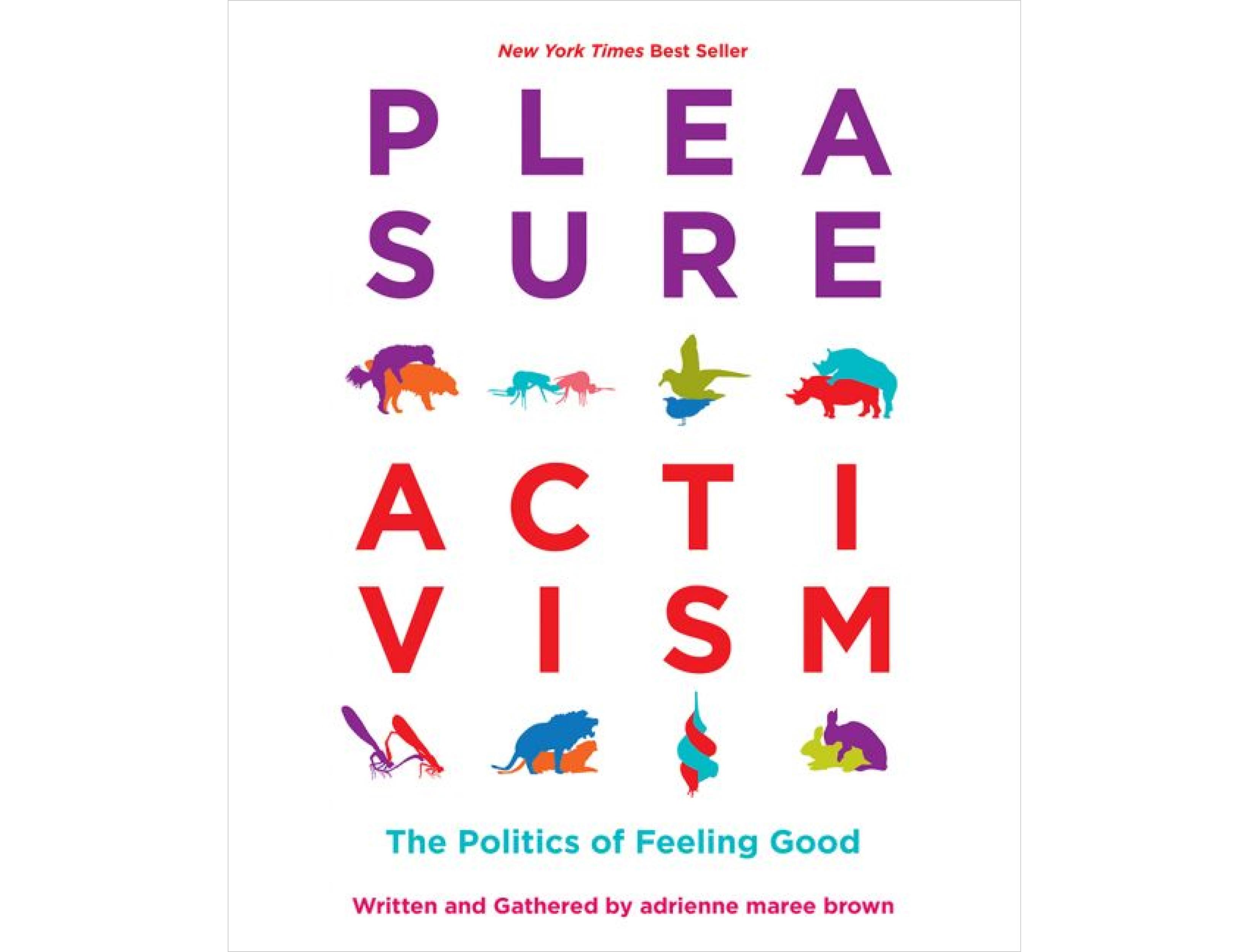 <em>Pleasure Activism</em> by adrienne maree brown