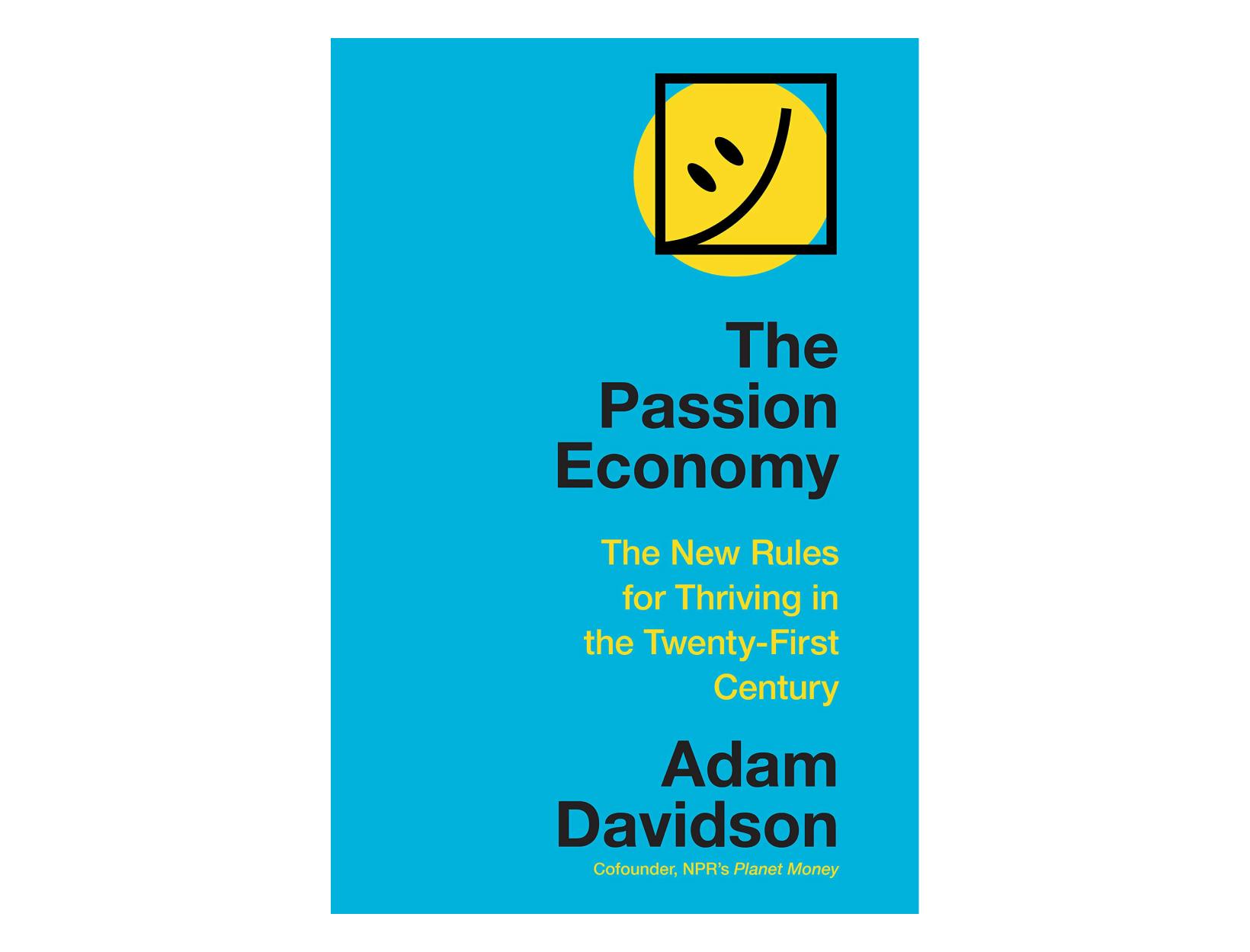 <em>The Passion Economy</em> <br>by Adam Davidson