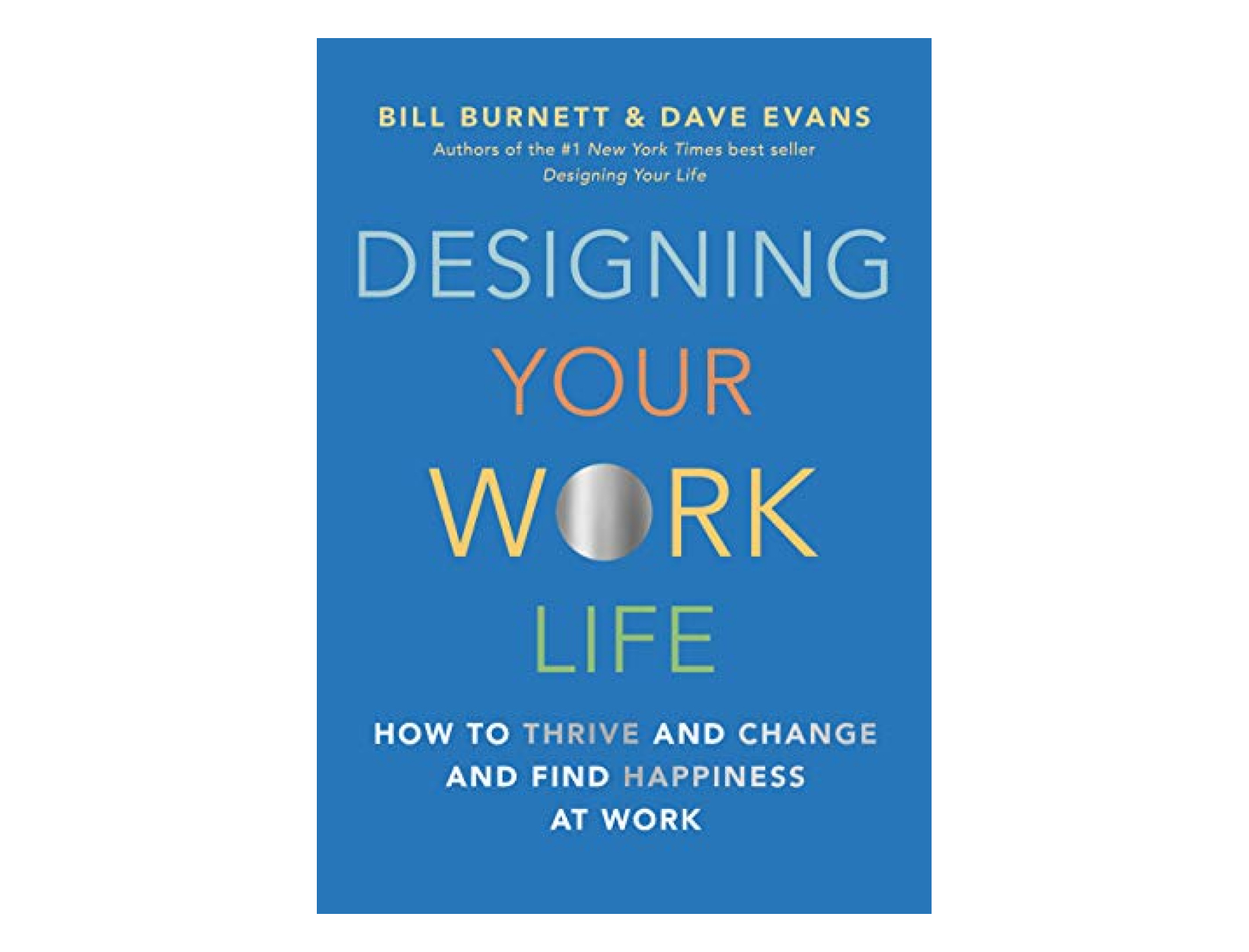 <em>Designing Your Work Life</em> <br>by Bill Burnett and Dave Evans