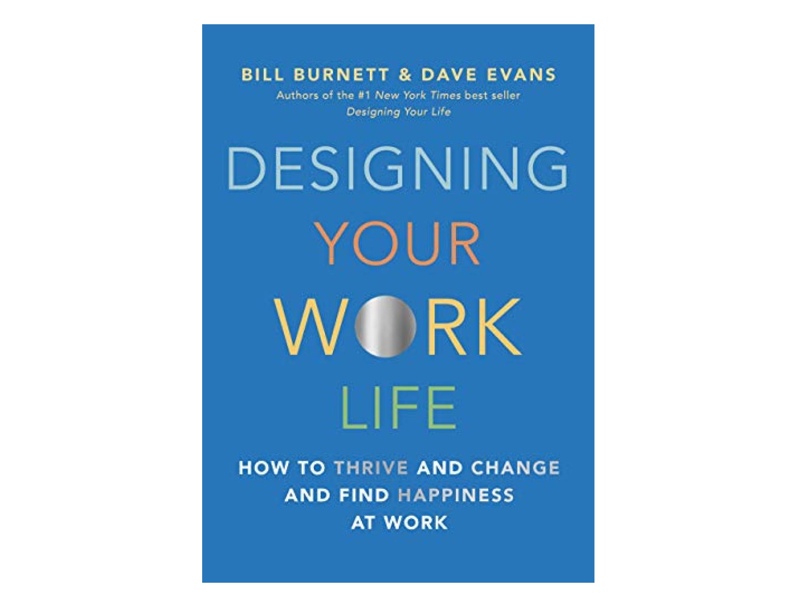 <em>Designing Your Work Life</em> <br>by Bill Burnett and Dave Evans