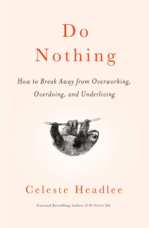 Celeste Headlee DO NOTHING