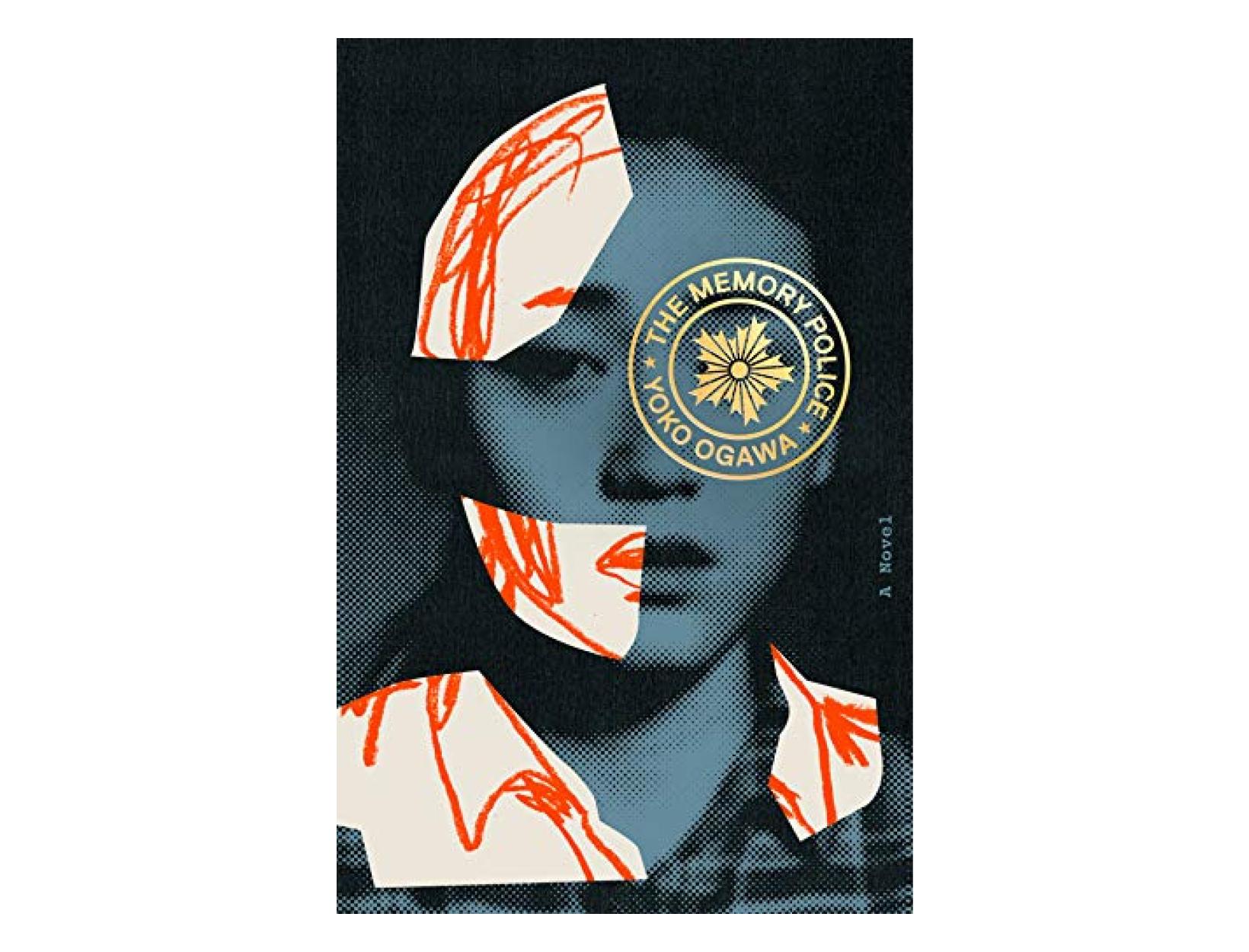 <em>The Memory Police</em> by Yoko Ogawa, translated by StephenSnyder