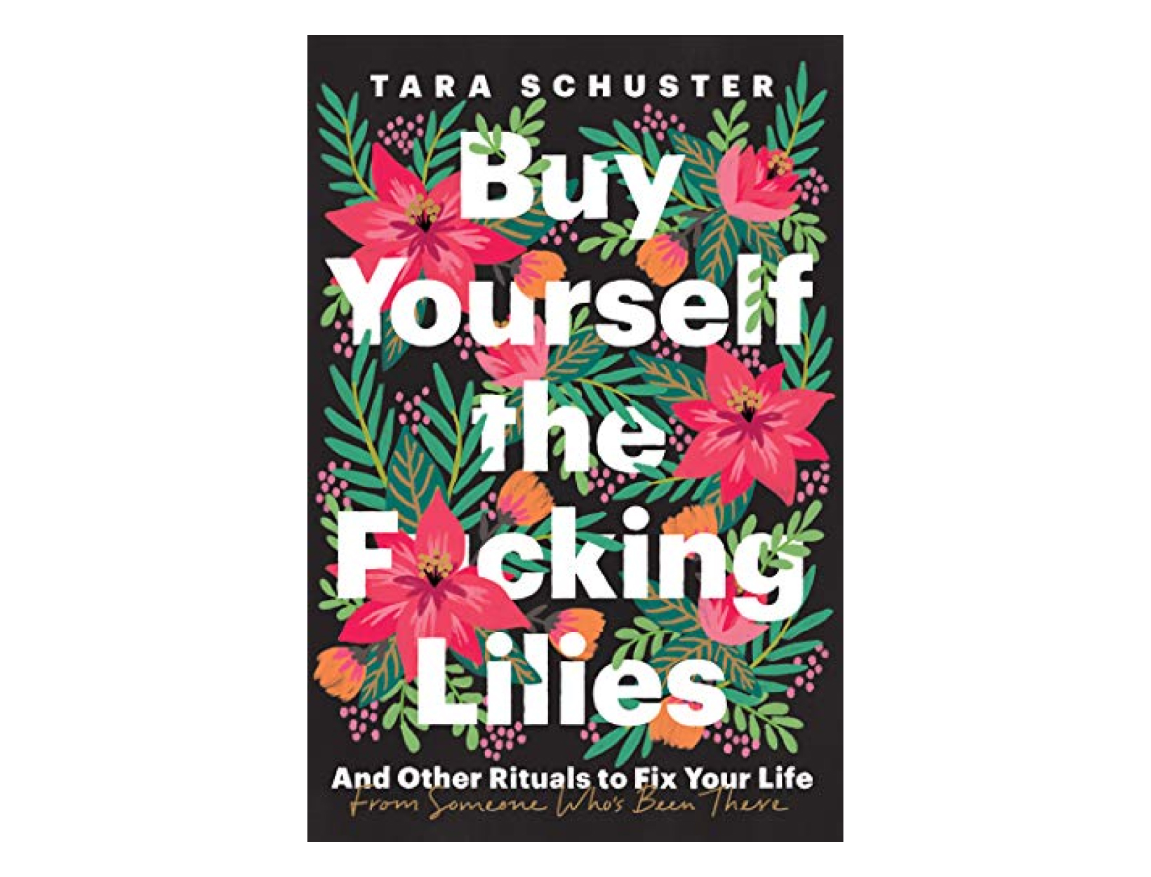 <em>Buy Yourself the F*cking Lilies</em> by Tara Schuster