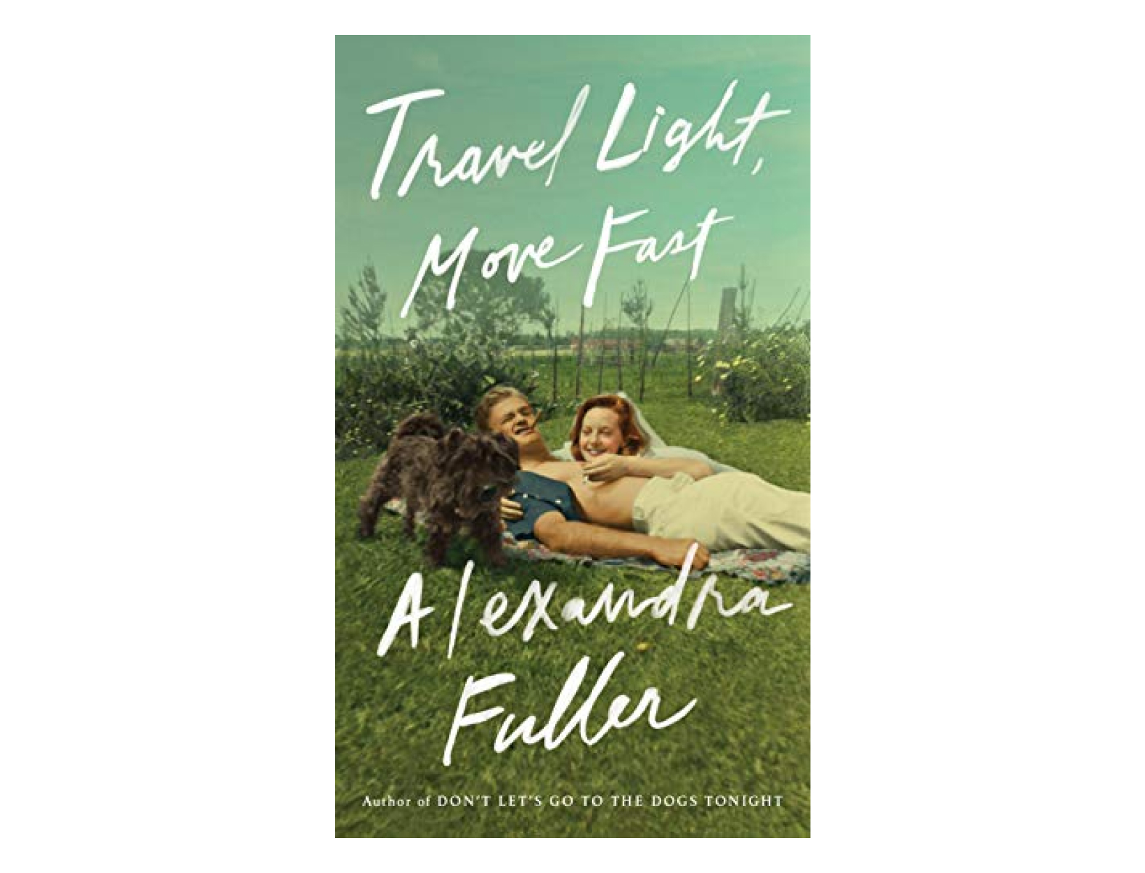 <em>Travel Light, Move Fast</em> by Alexandra Fuller