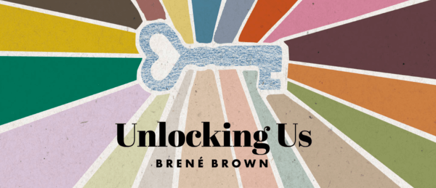 Unlocking Us Brene Brown