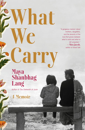 Maya Shanbhag Lang what we carry