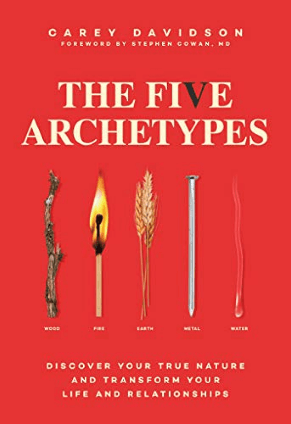 THE FIVE ARCHETYPES BY CAREY DAVIDSON