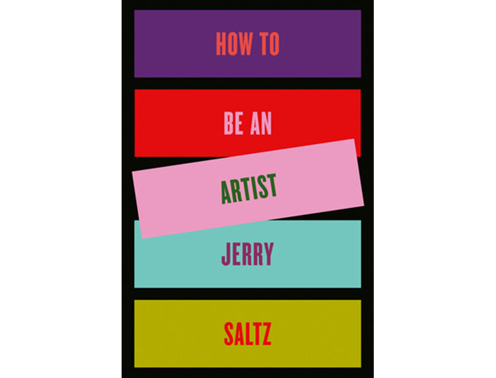 <em>How to Be an Artist</em> by Jerry Saltz