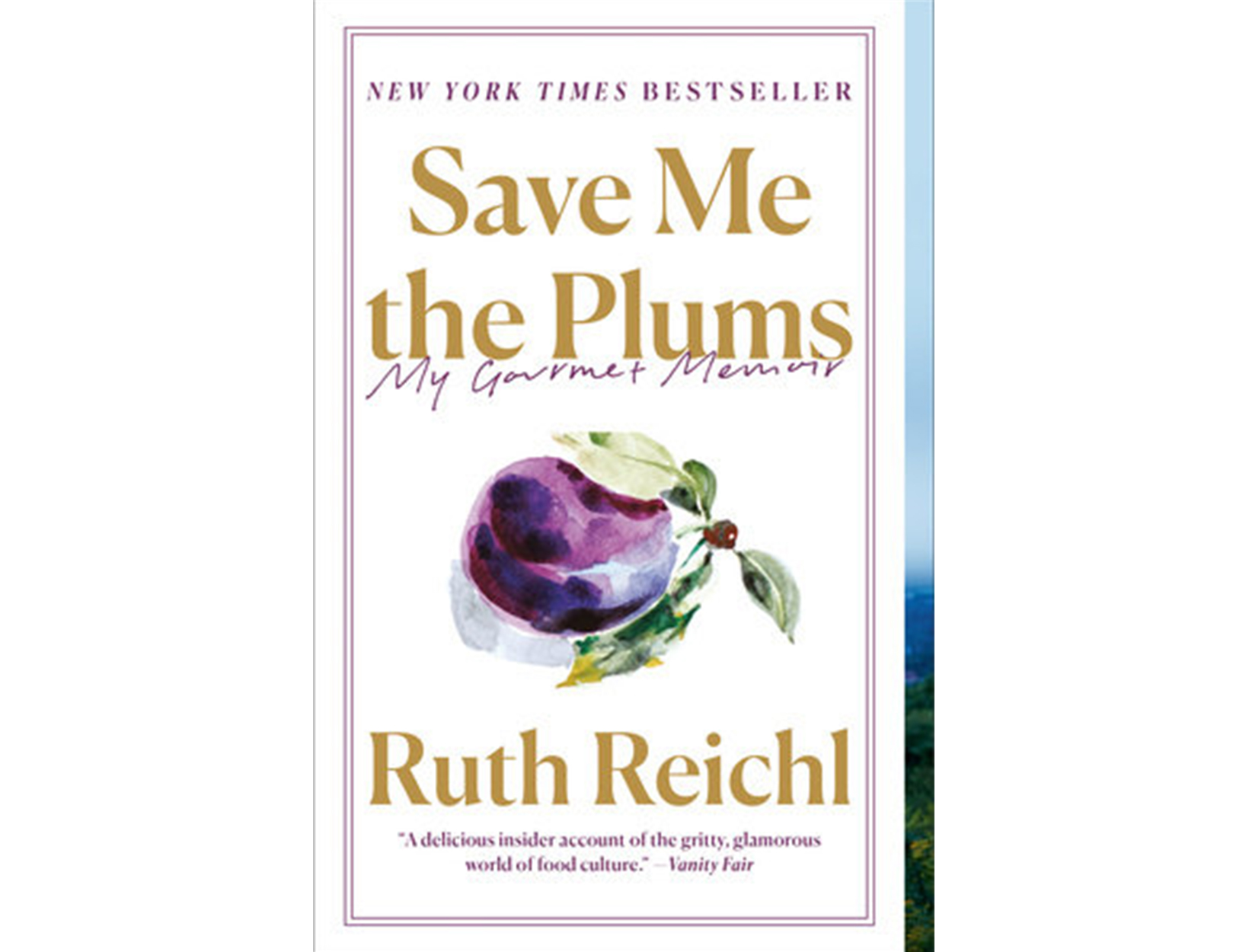 <em>Save Me the Plums</em> by Ruth Reichl