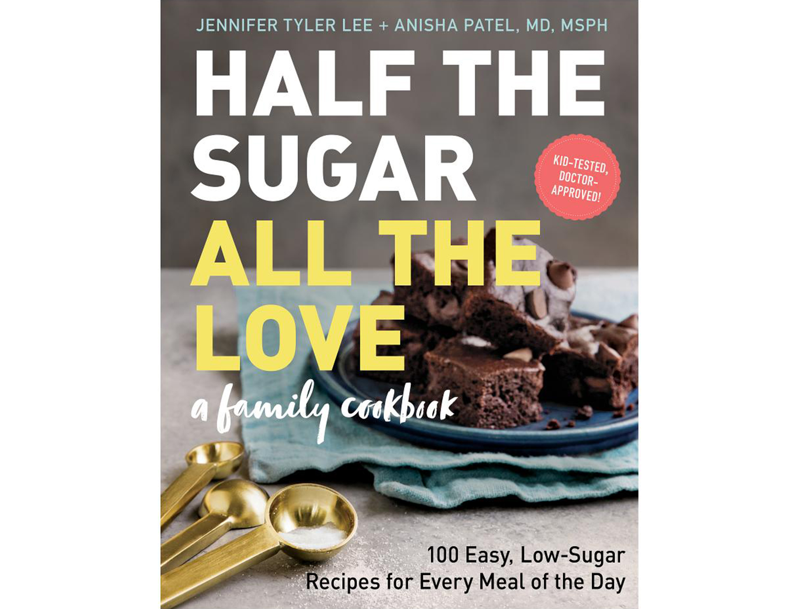 <em>Half the Sugar All the Love</em> by Jennifer Tyler Lee and Anisha Patel, MD, MSPH