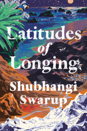 Shubhangi Swarup latitudes of longing