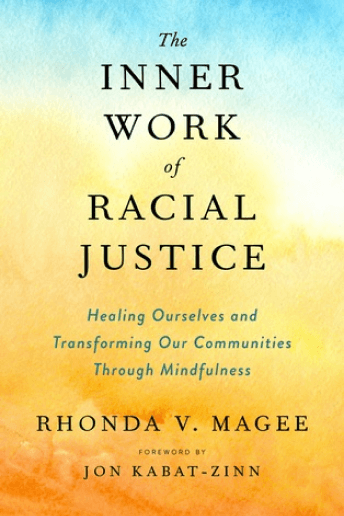 Rhonda V. Magee The Inner Work of Racial Justice