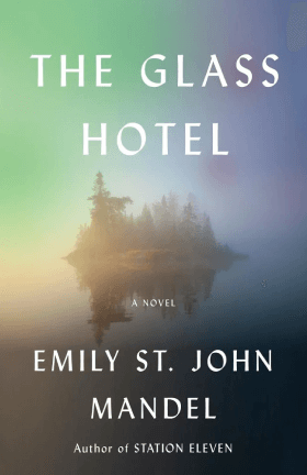 Emily St John Mandel The Glass Hotel