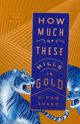C. Pam Zhang How Much of These Hills Is Gold