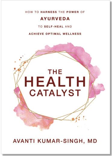 The Health Catalyst by Avanti Kumar-Singh, MD