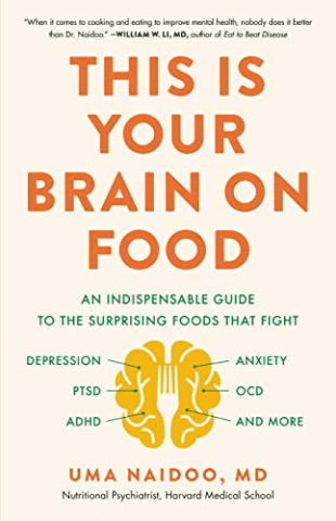 Uma Naidoo This Is Your Brain on Food