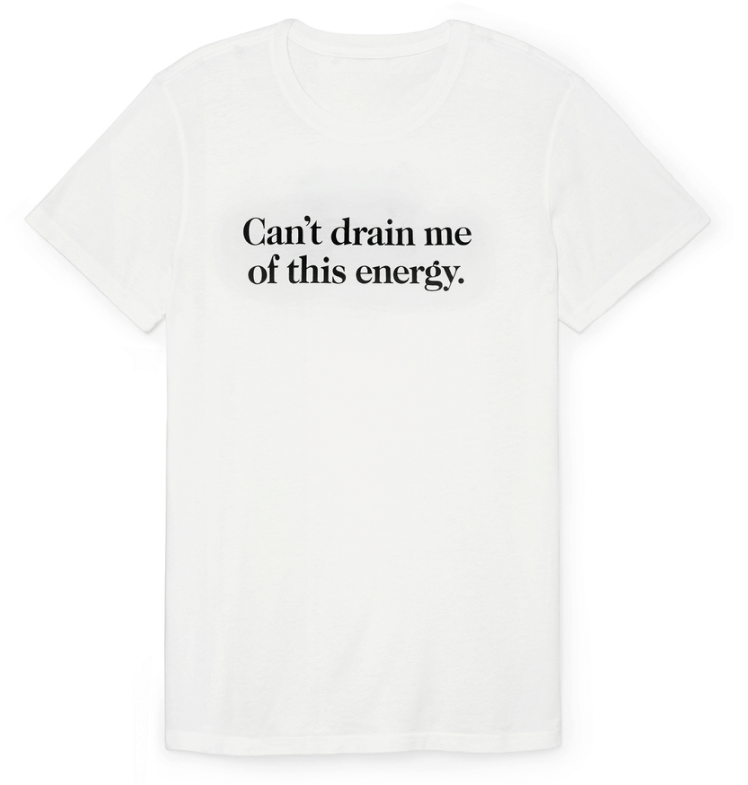 G. Label Can't Drain Me of This Energy Tee