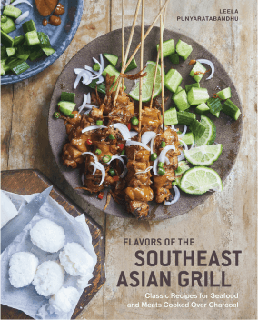 Leela Punyaratabandhu FLAVORS OF THE SOUTHEAST ASIAN GRILL