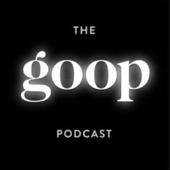 The goop Podcast The Culture of busyness