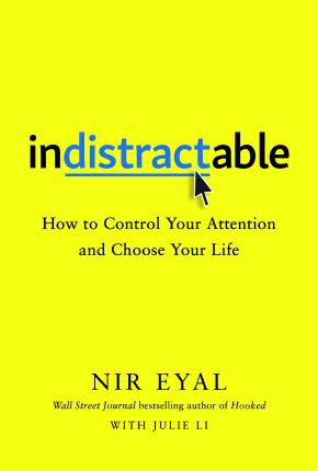 Nir Eyal Indistractable