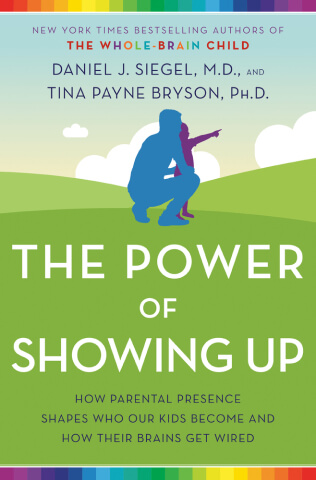 The Power of Showing Up by Tina Payne Bryson