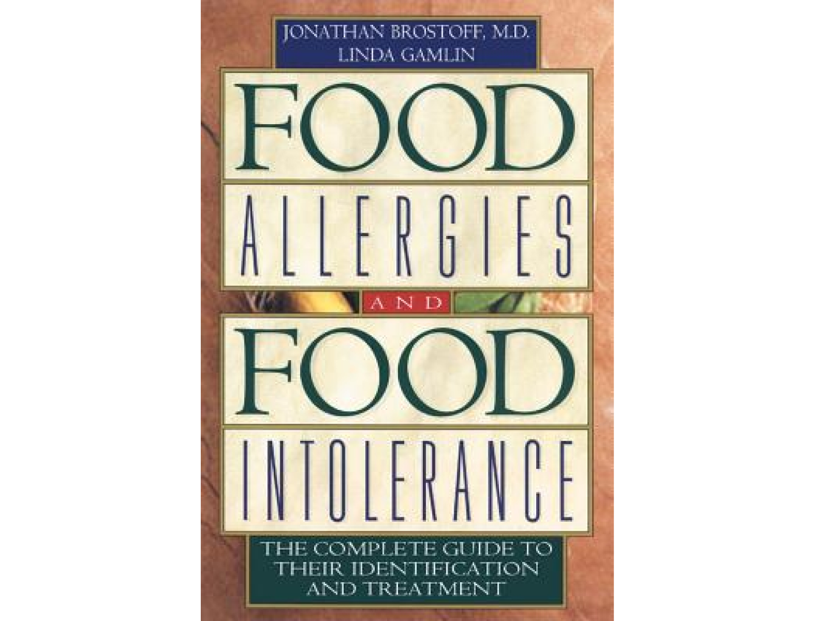 <em>Food Allergies and Food Intolerances</em> by Linda Gamlin and Jonathan Brostoff