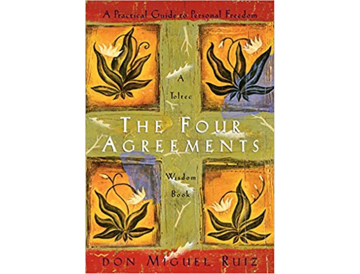 <em>The Four Agreements</em> by Don Miguel Ruiz
