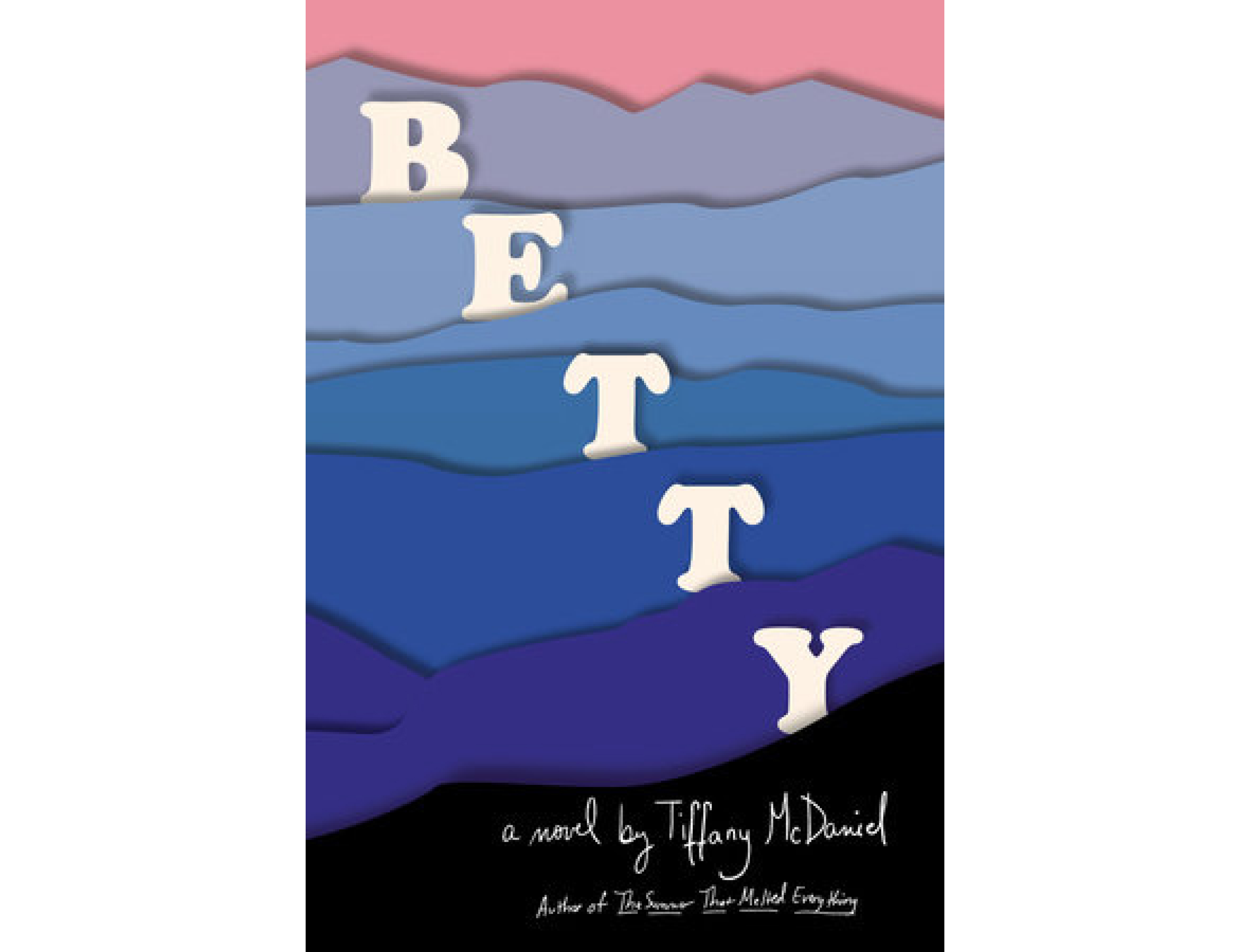 <em>Betty</em> by Tiffany McDaniel