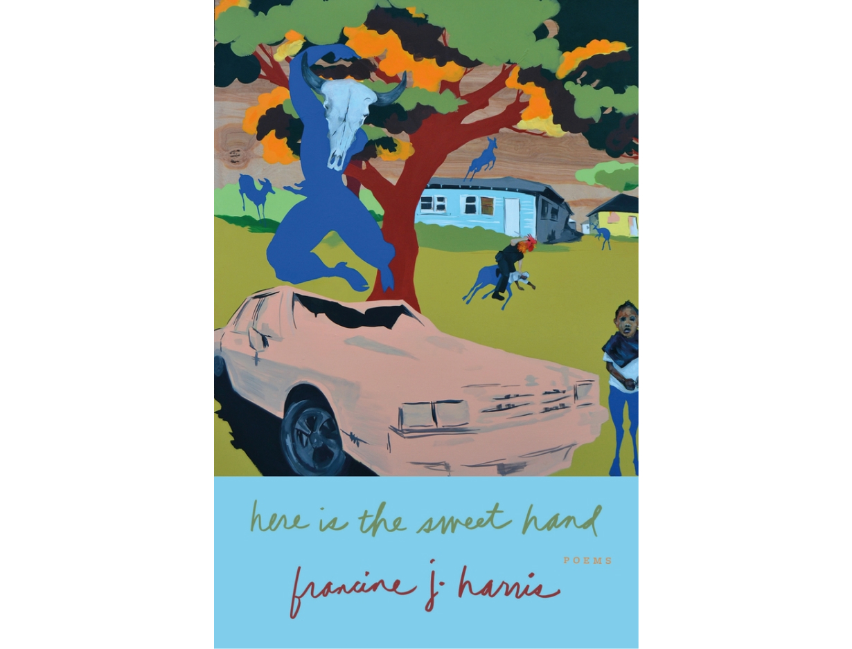 <em>Here Is the Sweet Hand</em> by francine j. harris