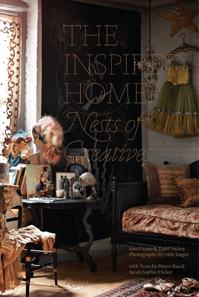 Kim Ficaro and Todd Nickey The Inspired Home: Nests of Creatives