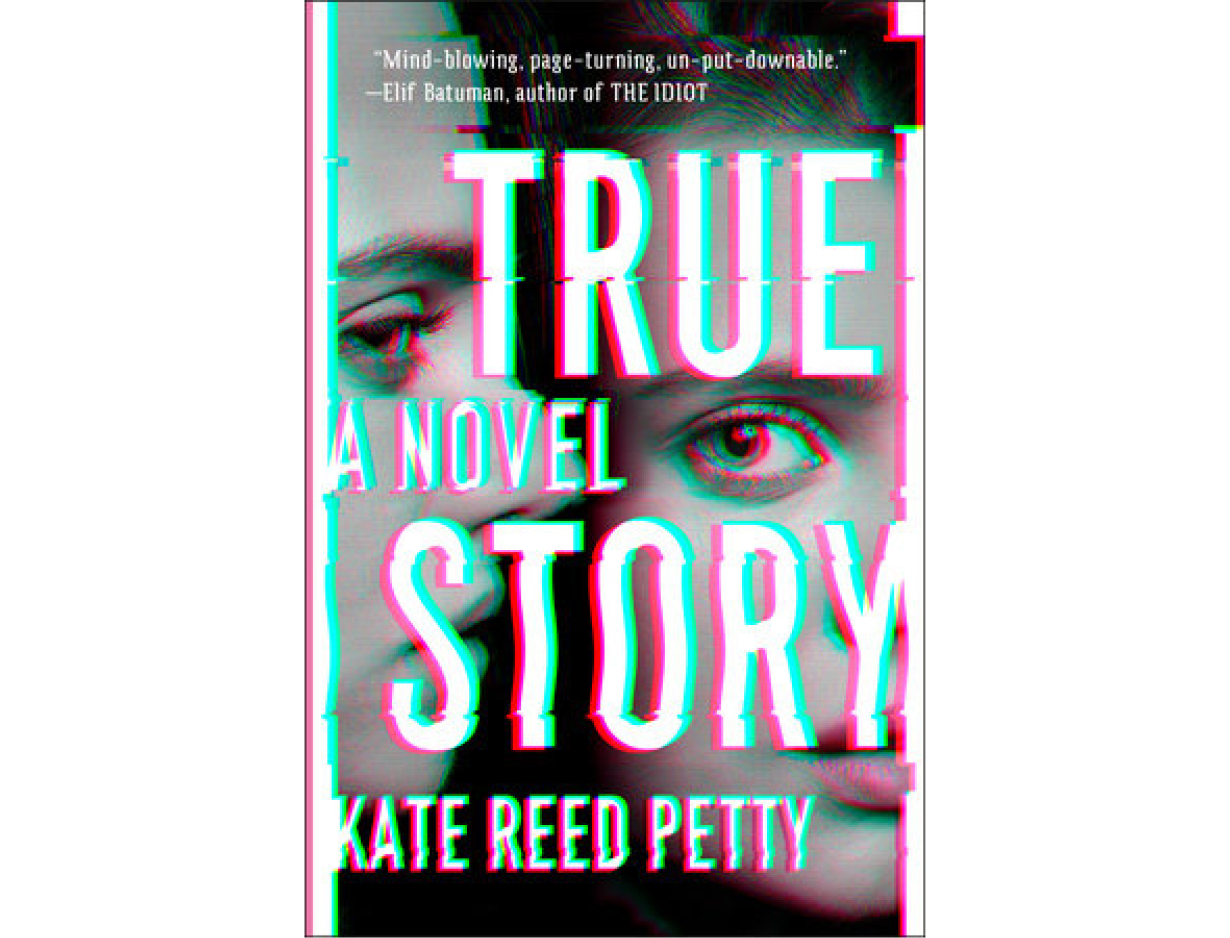 <em>True Story</em> by Kate Reed Petty