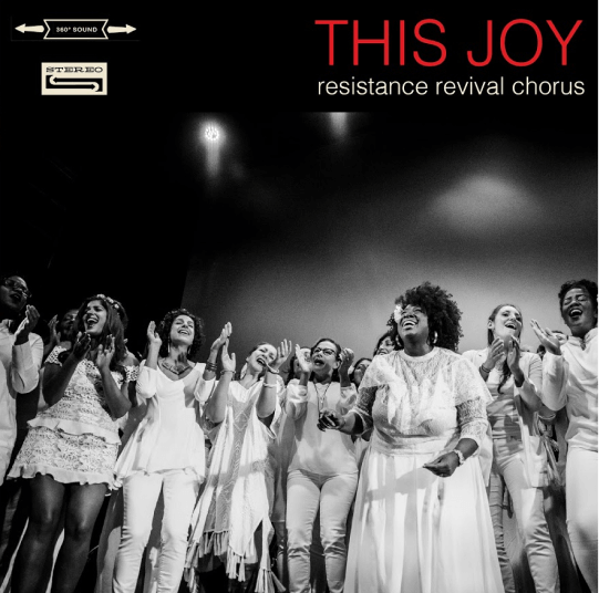 THIS JOY BY THE RESISTANCE REVIVAL CHORUS