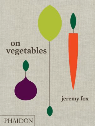 Jeremy Fox On Vegetables