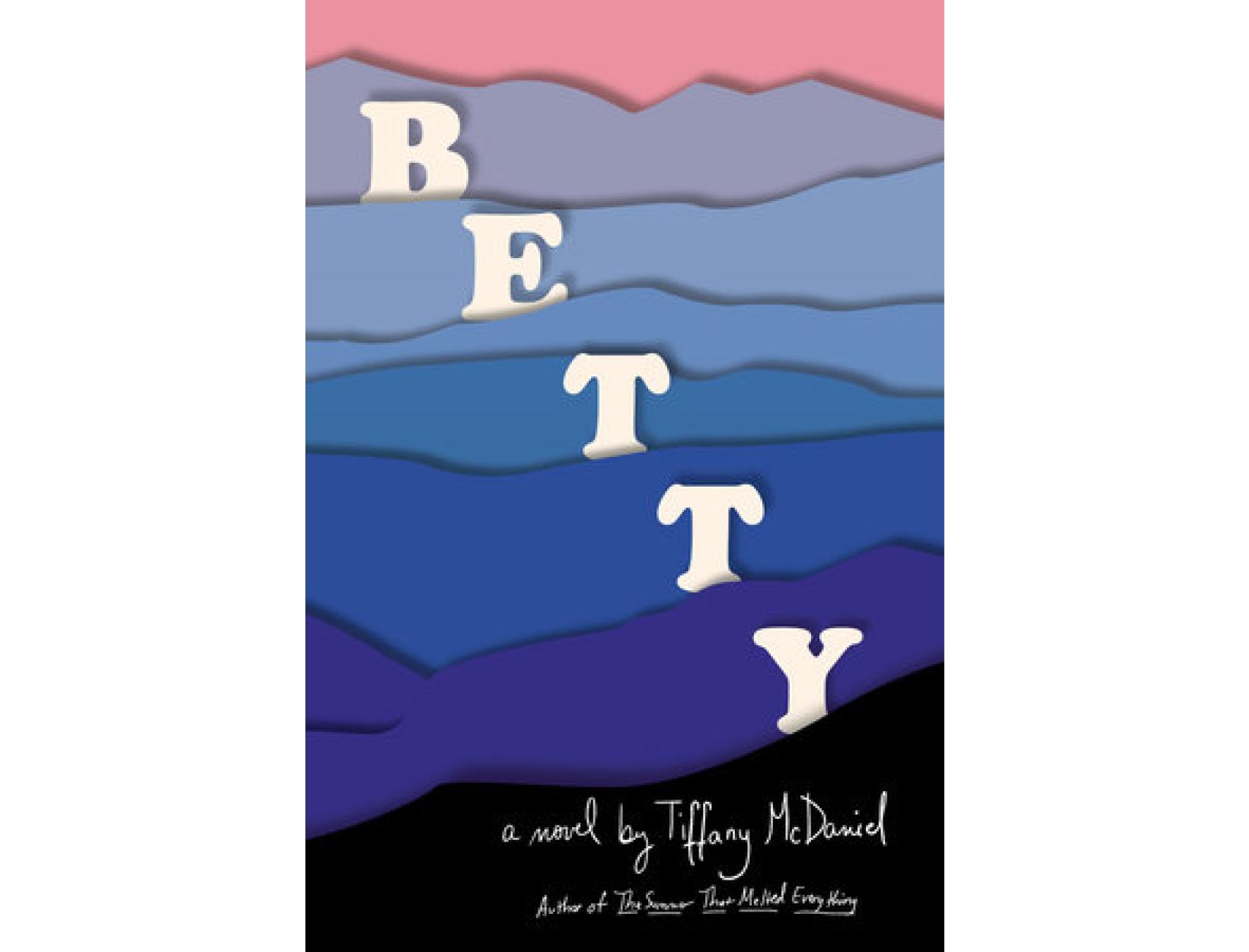 <em>Betty</em> by Tiffany McDaniel