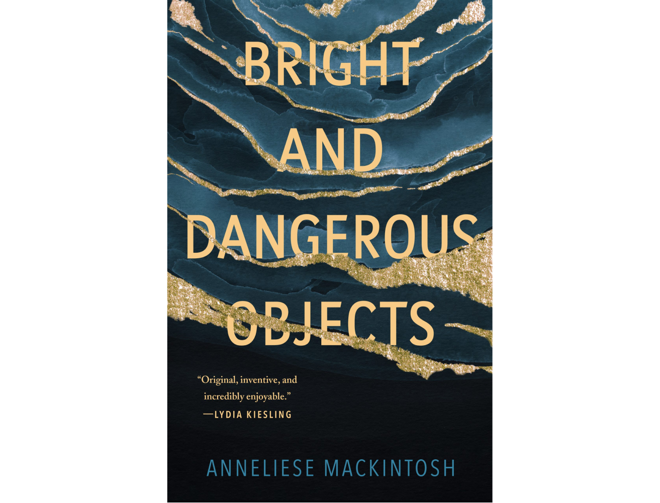 <em>Bright and Dangerous Objects</em> by Anneliese Mackintosh