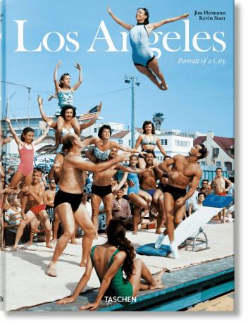 Jim Heimann, Kevin Starr LOS ANGELES: PORTRAIT OF A CITY