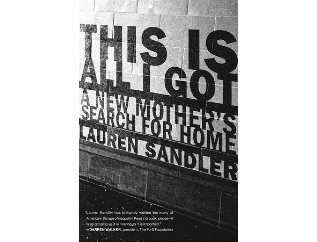<em>This Is All I Got</em> by Lauren Sandler