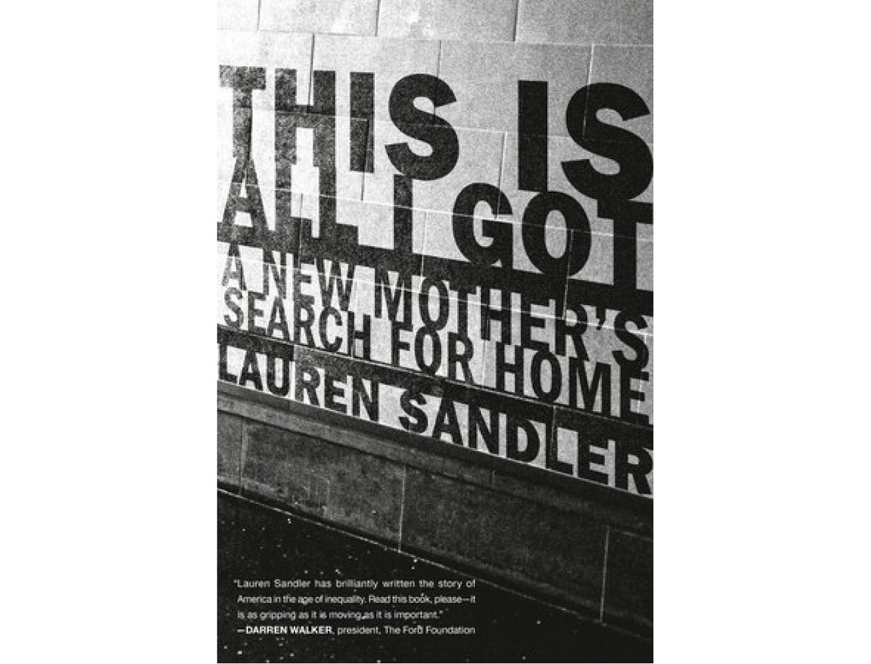 <em>This Is All I Got</em> by Lauren Sandler