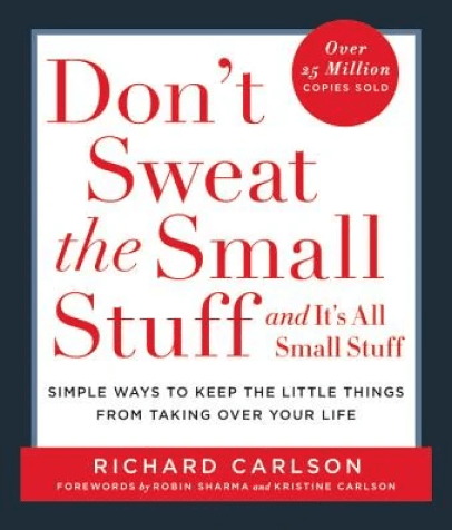 Richard Carlson Don't Sweat the Small Stuff