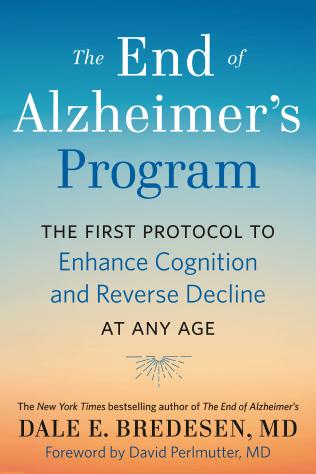Dale E. Bredesen The End of Alzheimer's Program