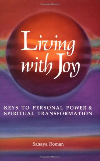 Sanaya Roman Living with joy