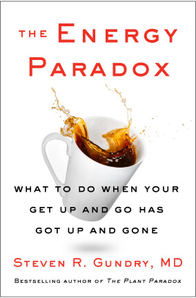 Steven R. Gundry, MD THE ENERGY PARADOX