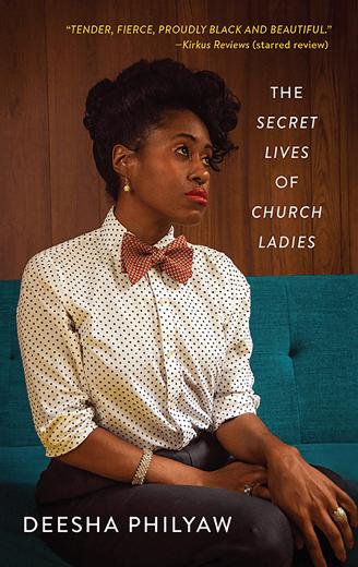 Deesha Philyaw The secret lives of                church ladies