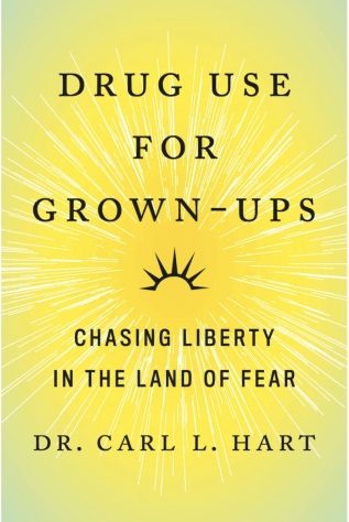 Carl L. Dr Hart Drug Use for Grown-Ups