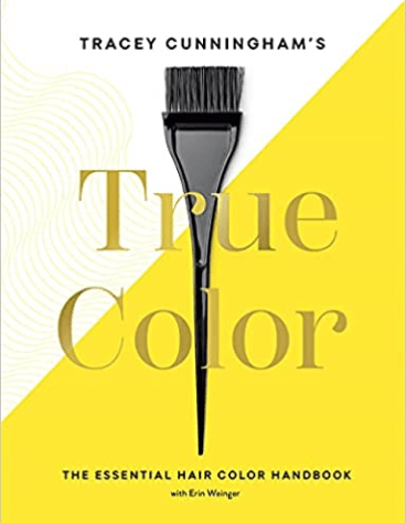 Tracey Cunningham True Color: The Essential Hair Color Handbook